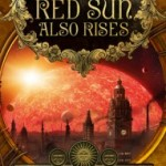 """A Red Sun Also Rises"""