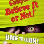 Ripley's Believe It or Not: Dare to Look!
