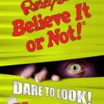 Ripley's Believe It or Not: Dare to Look!
