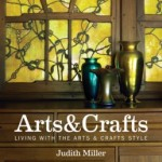 Arts and Crafts: Living With the Arts & Crafts Style