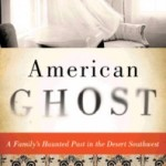 American Ghost: The True Story of a Family's Haunted Past