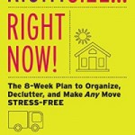 Rightsize … Right Now! The 8-Week Plan to Organize, Declutter and Make Any Move Stress-Free