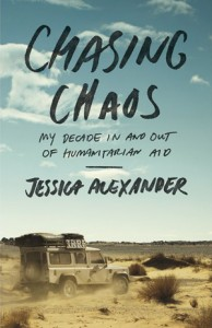 Chasing Chaos- My Decade In and Out of Humanitarian Aid