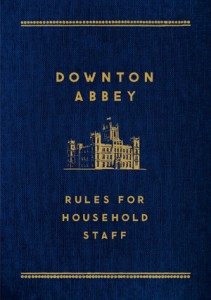 Downton Abbey - Rules for Household Staff